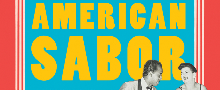 """American Sabor: Latinos and Latinas in US Popular Music,"" by Marisol Berríos-Miranda, Shannon Dudley and Michelle Habell-Pallán"