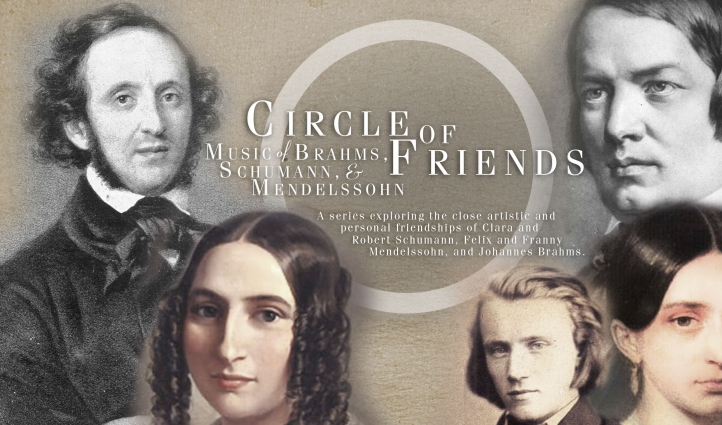 Music of Brahms, Schumann, and Mendelssohn is featured on the Circle of Friends series.