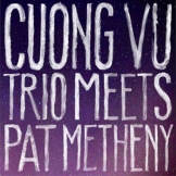 Cuong Vu meets Metheny CD cover