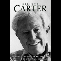 Elliott Carter: Collected Essays and Lectures, 1937-1995, Jonathan Bernard, editor