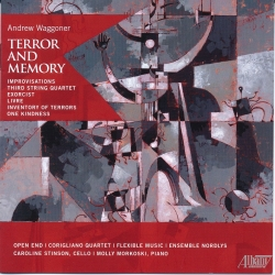 Terror and Memory (Music of Andrew Waggoner)