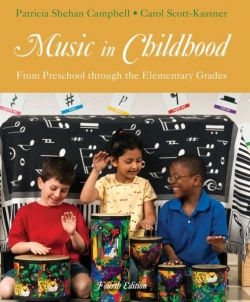 Campbell, P.S. and C. Scott-Kassner, 2013.  Music in Childhood, 4th edition.  Boston MA: Cengage Press.