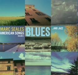 Marc Seales: American Songs Vol. 2