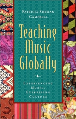 Campbell, P.S., 2004.  Teaching Music Globally. New York: Oxford University Press.
