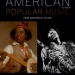 American Popular Music, Fourth Edition, by Larry Starr and Christopher Waterman