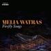 Melia Watras: Firefly Songs